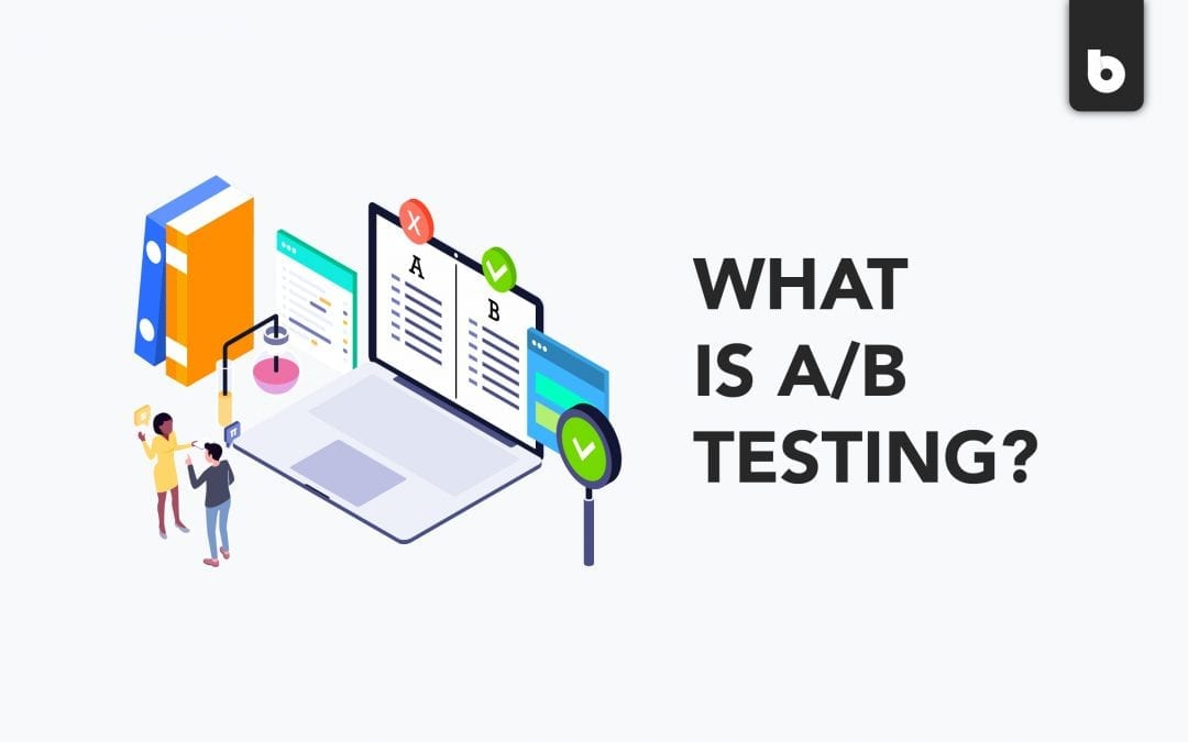 Everything You Need To Know About A/B Testing