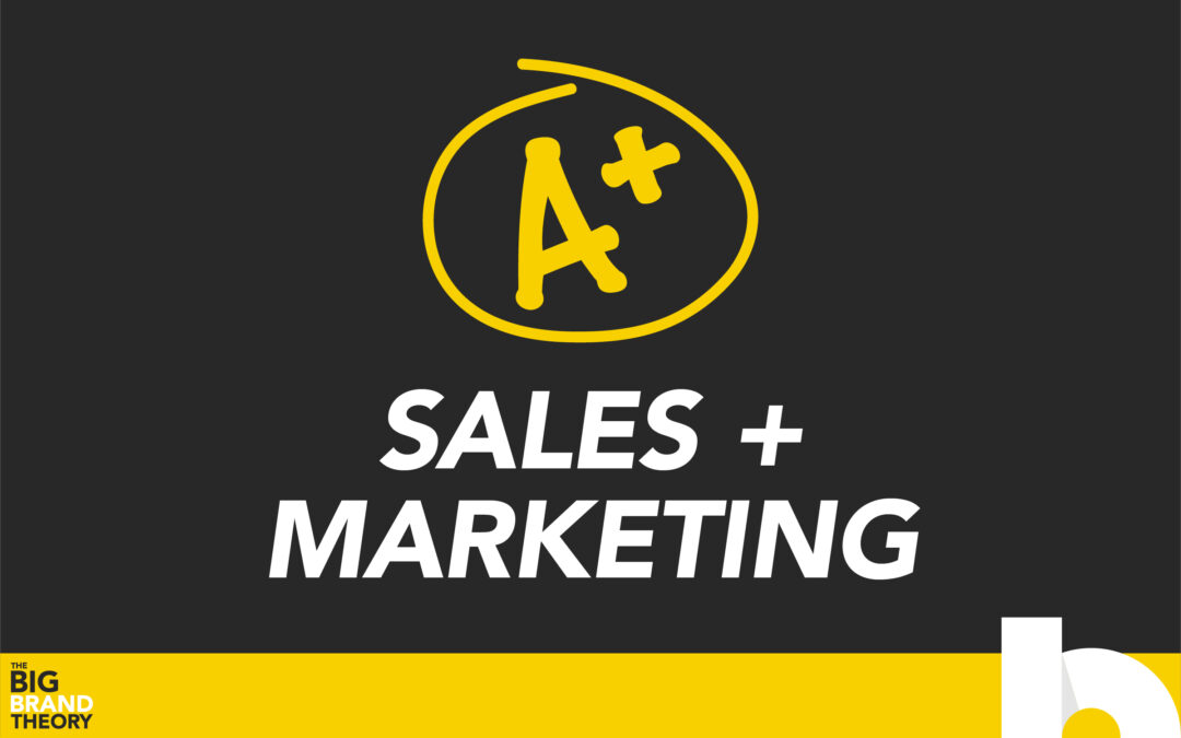 Sales + Marketing = The A-Team! The Big Brand Theory