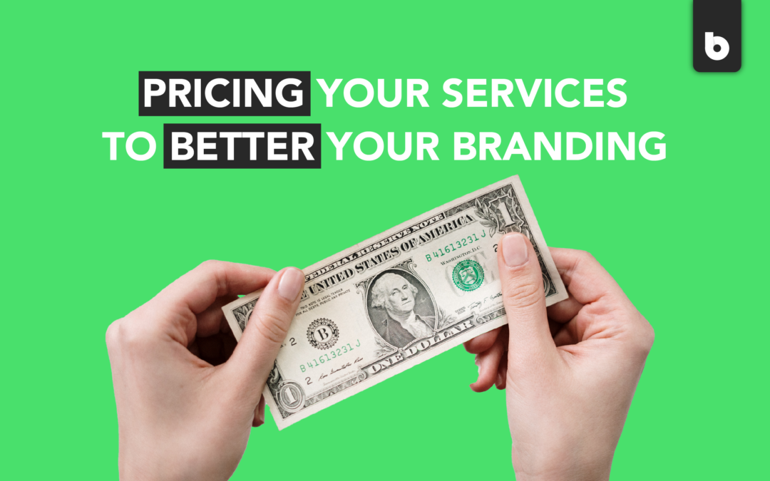 Pricing Your Services To Better Your Branding