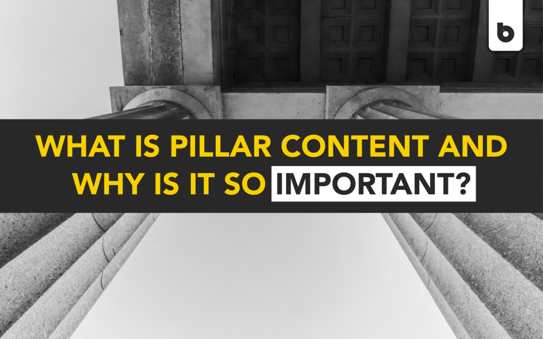 What is Pillar Content and Why Is It So Important?